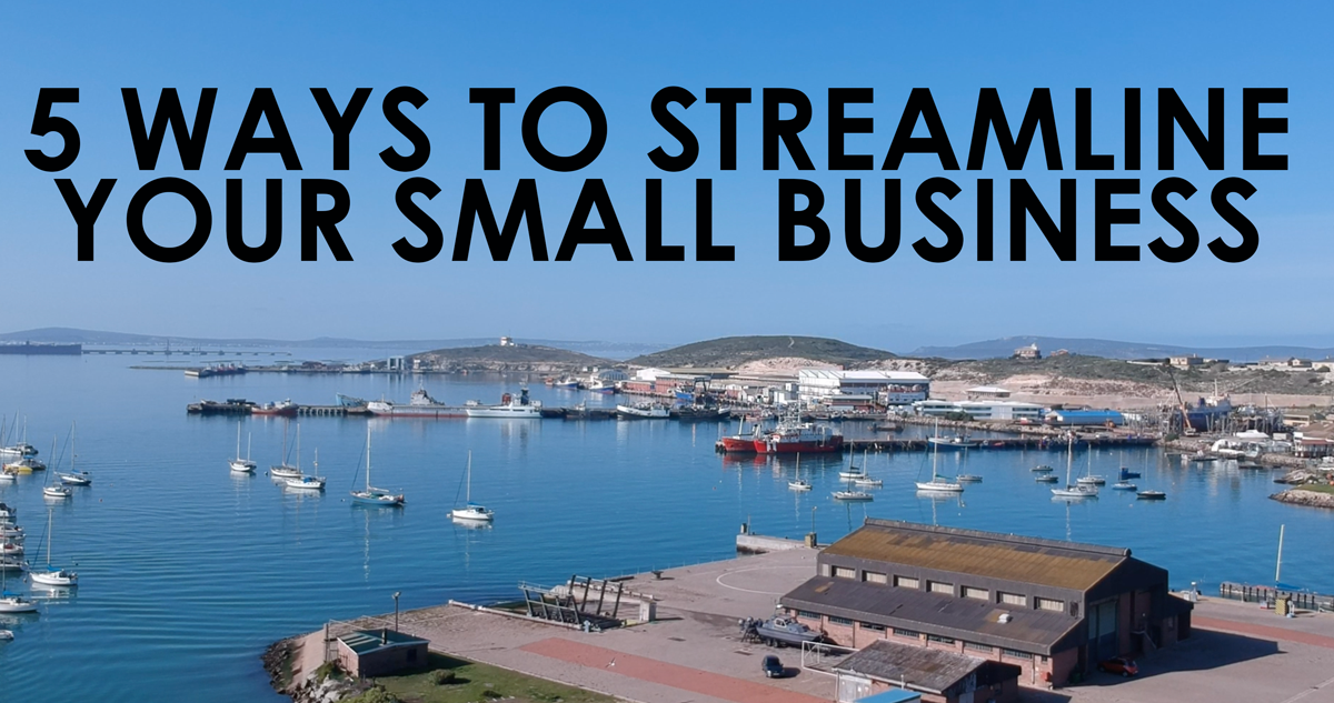 5 ways to streamline your small business